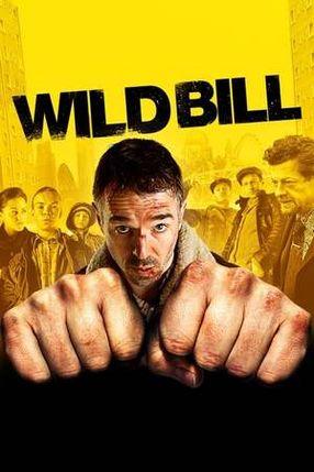 Poster: Wild Bill - Vom Leben beschissen!