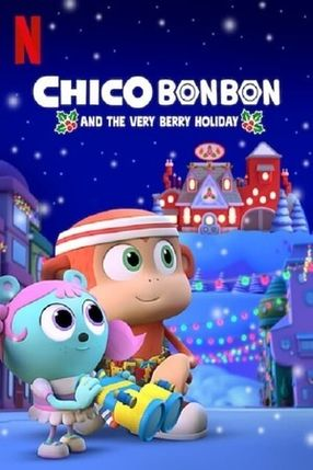 Poster: Chico Bon Bon and the Very Berry Holiday