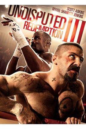 Poster: Undisputed III: Redemption