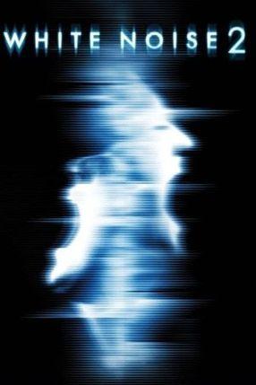Poster: White Noise 2 - Fürchte das Licht