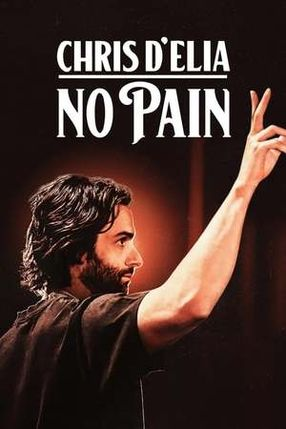 Poster: Chris D'Elia: No Pain