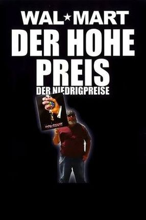 Poster: Wal Mart - Der Hohe Preis der Niedrigpreise