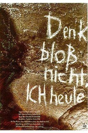 Poster: Denk bloß nicht, ich heule