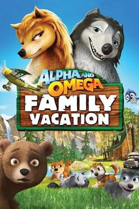 Poster: Alpha and Omega: Family Vacation