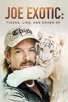 Poster: Joe Exotic: Tigers, Lies and Cover-Up
