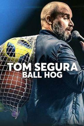 Poster: Tom Segura: Ball Hog