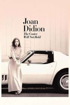 Poster: Joan Didion: The Center Will Not Hold