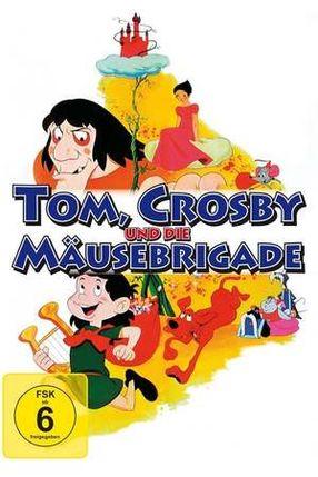 Poster: Tom, Crosby und die Mäusebrigade