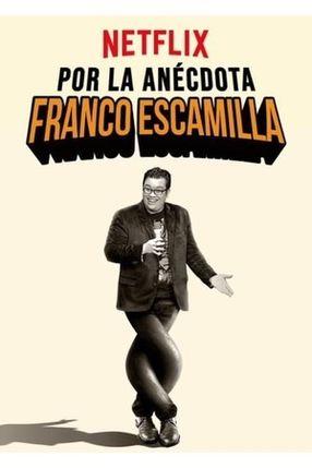 Poster: Franco Escamilla: Por La Anécdota