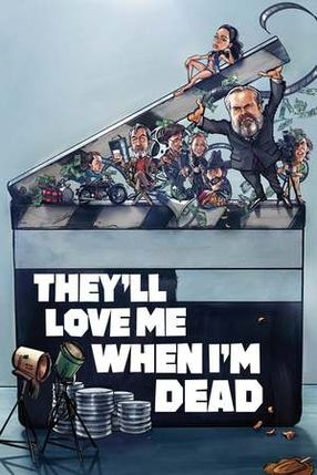 Poster: They'll Love Me When I'm Dead