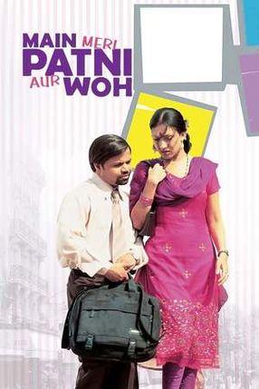 Poster: Main, Meri Patni Aur Woh