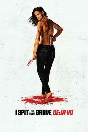 Poster: I Spit on Your Grave: Deja Vu