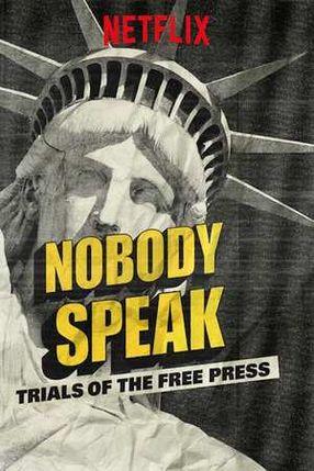 Poster: Nobody Speak: Trials of the Free Press