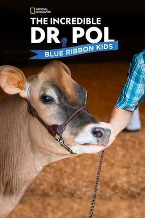 Poster: The Incredible Dr. Pol Blue Ribbon Kids