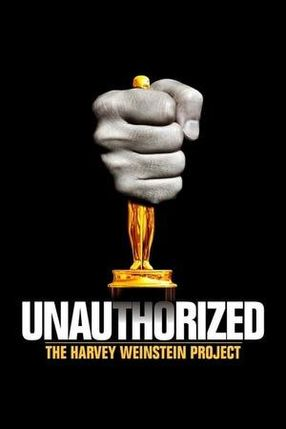 Poster: Unauthorized: The Harvey Weinstein Project