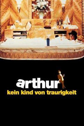 Poster: Arthur – Kein Kind von Traurigkeit