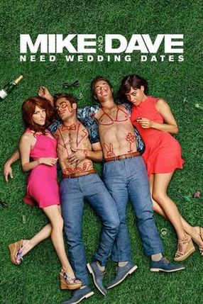Poster: Mike and Dave Need Wedding Dates