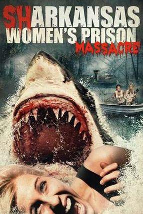 Poster: Sharkansas Women's Prison Massacre