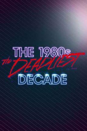 Poster: Die 80er: Ein mörderisches Jahrzehnt