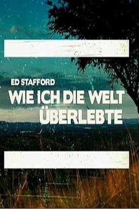Poster: Ed Stafford: Wie ich die Welt überlebte