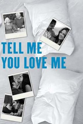 Poster: Tell Me You Love Me
