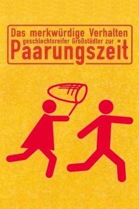 Poster: Das merkwürdige Verhalten geschlechtsreifer Großstädter zur Paarungszeit
