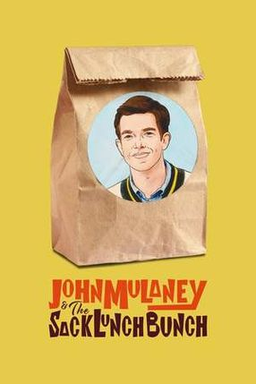 Poster: John Mulaney & The Sack Lunch Bunch