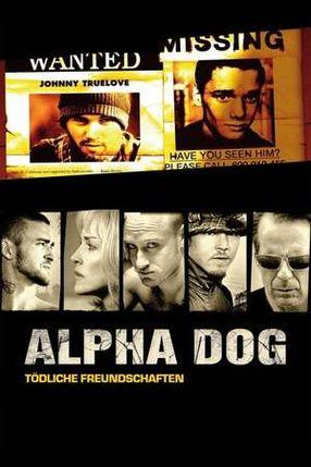 Poster: Alpha Dog - Tödliche Freundschaften