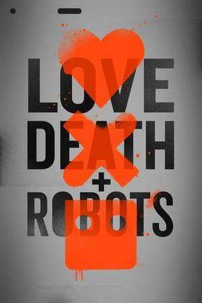 Poster: Love, Death + Robots