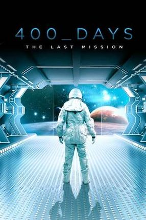 Poster: 400 Days - The Last Mission