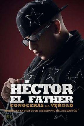 Poster: Héctor El Father: Conocerás la verdad
