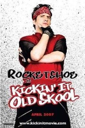 Poster: Kickin' It Old Skool