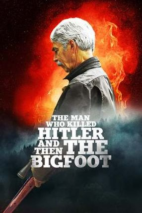 Poster: The Man Who Killed Hitler and Then the Bigfoot