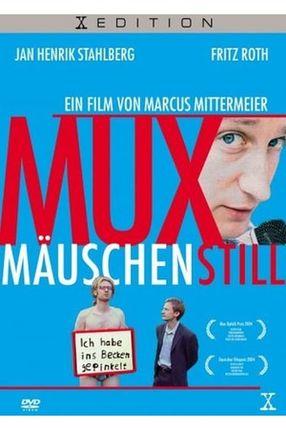 Poster: Muxmäuschenstill