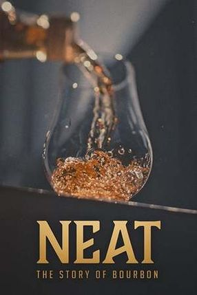 Poster: Neat: The Story of Bourbon