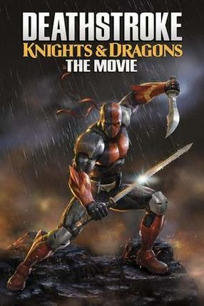 Poster: Deathstroke: Knights & Dragons - The Movie