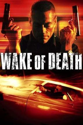 Poster: Wake of Death - Rache ist alles was ihm blieb