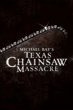 Poster: Michael Bay's Texas Chainsaw Massacre