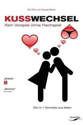 Poster: Kusswechsel - Kein Vorspiel ohne Nachspiel