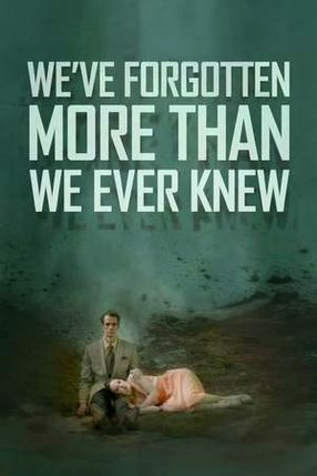 Poster: We've Forgotten More Than We Ever Knew