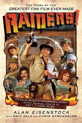 Poster: Raiders!: The Story of the Greatest Fan Film Ever Made
