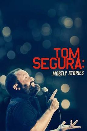 Poster: Tom Segura: Mostly Stories