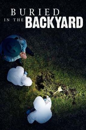 Poster: Buried In The Backyard