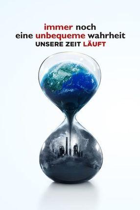 Poster: Immer noch eine unbequeme Wahrheit - Unsere Zeit läuft