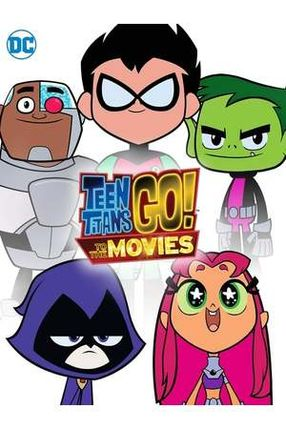 Poster: Teen Titans Go! To the Movies