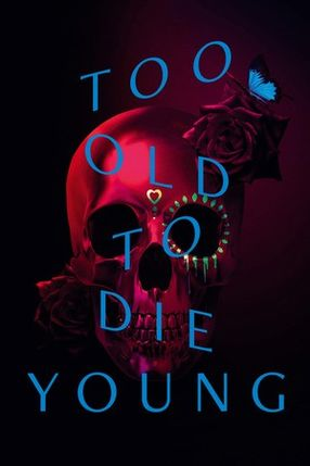 Poster: Too Old to Die Young