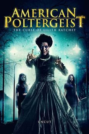 Poster: American Poltergeist - The Curse of Lilith Ratchet